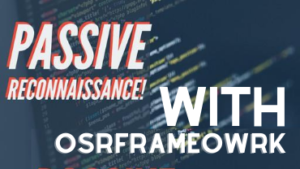 Passive Reconnaissance With OSRFramework