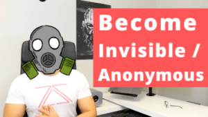 How To Be Anonymous / invisible online - protect your privacy & anonymity