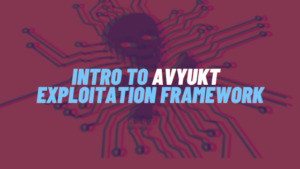 Introduction to Avyukt Exploitation Framework