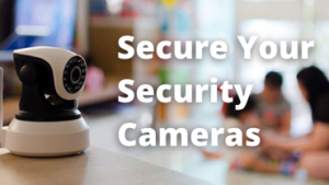 How Home Security Cameras Get Hacked?