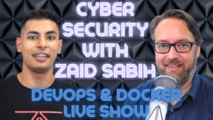 Cyber Security & Devops With Zaid Sabih & Brett Fisher