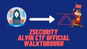 zSecurity Alvin CTF Official Walkthrough