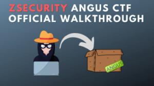 zSecurity Angus CTF Official Walkthrough