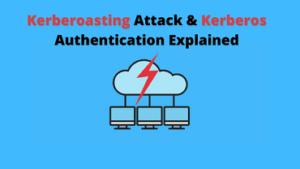 Kerberos Authentication and Kerberoasting Attack Explained!