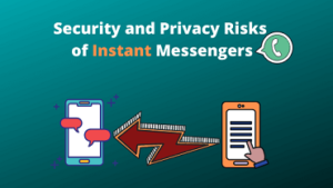 Security and Privacy Risks of Instant Messengers