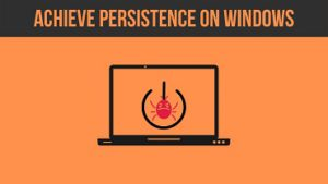 Automated & Manual Ways to Maintain Persistence on Windows!