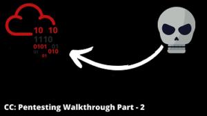 CC: Pentesting Walkthrough - Part 2